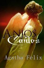 Anjos Caídos by AgathaFelix
