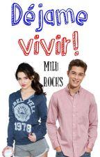 Déjame vivir! #YTW by milurocks