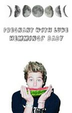 Pregnant with Luke Hemmings baby [Edited] by SimoneHood