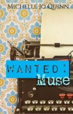 Wanted: Muse by MichelleJoQuinn