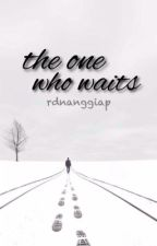 The One Who Waits by rdnanggiap