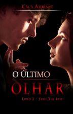 O Último Olhar by CacAdriane