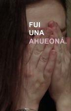 Fui una ahueoná. | EDUA #2 by cuatik
