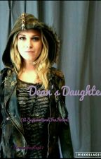 Deans' Daughter (A Supernatural FanFiction) by bowinchester67