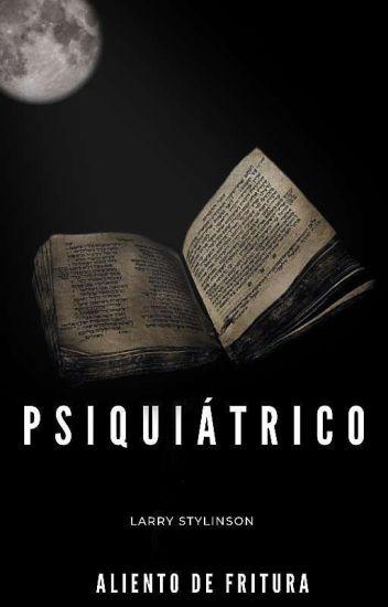Psiquiátrico ||Larry Stylinson|| EDITANDO