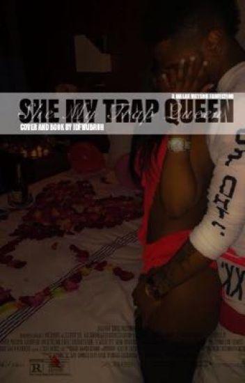 she my trap queen ; malak watson