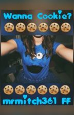 |DISCONTINUED| Wanna Cookie?//mrmitch fanfic by pakaofficial