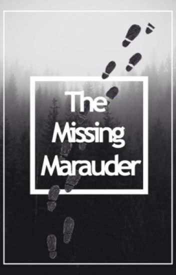 The Missing Marauder
