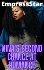 Nina's Second Chance at Romance by EmpressStar