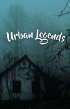 Urban Legends [1] by CallMeT0ny