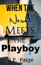 When the Nerd Meets the Playboy by VEPaige