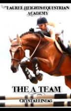 Laurel Heights Equestrian Academy~ The A Team *NEW* by crystalline_65