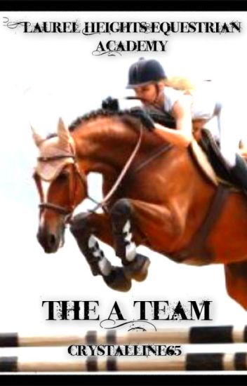 Laurel Heights Equestrian Academy~ The A Team *NEW*