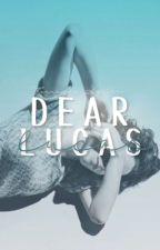 Dear Lucas.  by slytherinfucks