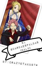 El Guardaespaldas (Nalu) by crazyotaku976