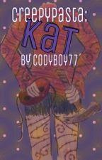 Creepypasta: Kat by CodyBoy77