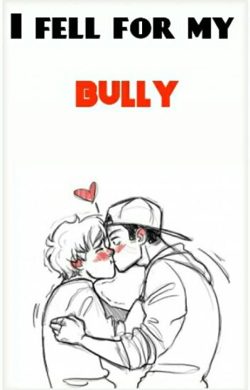I fell for my bully!(boyxboy)