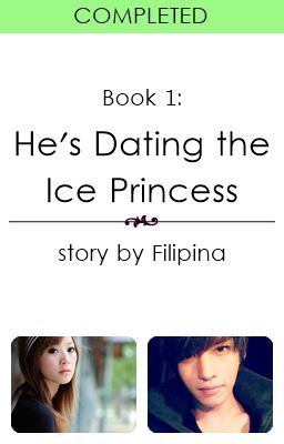 (Book 1) He's Dating the Ice Princess (UNPUBLISHED VERSION)