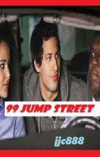 99 Jump Street (A Brooklyn Nine-Nine Fanfiction) by hockeygirl41