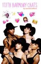 Fifth Harmony Chats |cancelada temp.| by wonderclifford