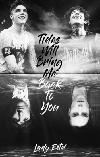 Tides will bring me back to you || Sysack
