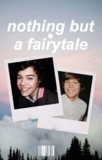 Nothing But A Fairytale by chillziam
