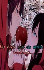 No dire que es amor  (Rin Matsuoka & ___) by DianaCeron2