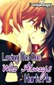 Loving The One Who Always Hurts Me (short story) **FINISHED by sleeplessguy-dO_Ob