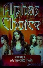 Alphas Choice by jesscal