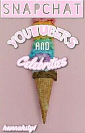 Youtubers and Celebrities Snapchat by Hannahsty1