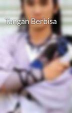 Tangan Berbisa by VennesLyn