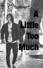 A Little Too Much | nash grier {au} •ON HOLD• by omygrierx