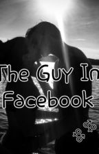 The Guy in Facebook by yourauthor