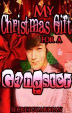 My Christmas Gift for a Gangster by SecretGuardian