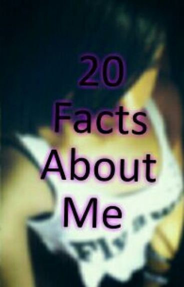 20 Facts About Me by ANTMBi