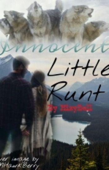 Innocent Little Runt (COMPLETE)
