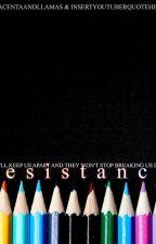 Resistance by placentaandllamas