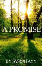A Promise- a LOTR Fanfiction (Legolas) ❤︎ ✓ by svrshayy