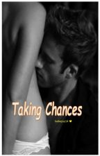 Taking Chances by bebejoy14