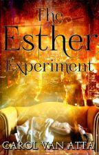 The Esther Experiment by PrincesswarriorCarol