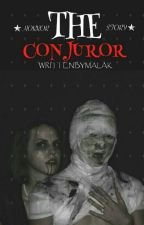 The Conjuror [horror] by thethree_authors