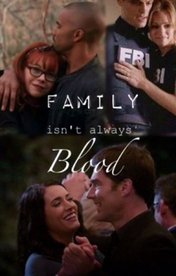 Family isn't Always Blood (A Criminal Minds fanfic)