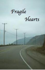 Fragile Hearts by chantelleeoo