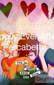 Happily Ever After Percabeth - Chapter 30: Gym class and Heroes