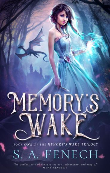 Memory's Wake - Book One of the Memory's Wake Trilogy by selinafenech