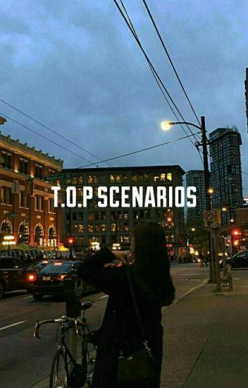 T.O.P Scenarios