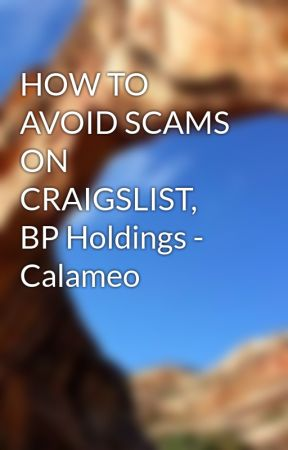 HOW TO AVOID SCAMS ON CRAIGSLIST, BP Holdings - Calameo by sondahl
