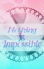 Nothing is Impossible by ANDEASTI