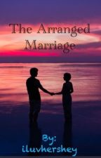 The Arranged Marriage by iluvhershey