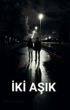 İKİ AŞIK  by secilkucuk902